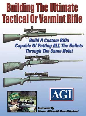 BUILDING THE ULTIMATE TACTICAL OR VARMINT RIFLE | AGI | #3124