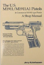 The U.S. M1911/M1911A1 pistols & commercial M1911 pistols: A shop manual (.45 auto series): Jerry Kuhnhausen