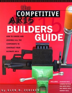The Competitive AR15 Builders Guide: How to Choose and Assemble All the Components to Construct Your Ultimate AR-15 by Zediker
